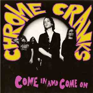 Chrome Cranks - Come In And Come On download mp3 flac