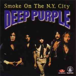Deep Purple - Smoke On The N.Y. City download free