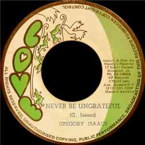 Gregory Isaacs - Never Be Ungrateful download mp3 flac