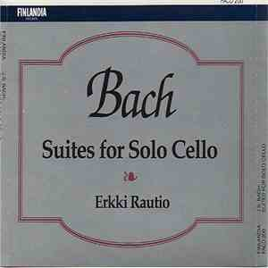 J.S. Bach - Erkki Rautio  - Suites For Solo Cello download mp3 flac